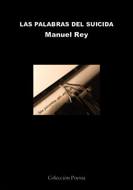 LAS PALABRAS DEL SUICIDA - Manuel REY