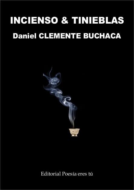 INCIENSO Y TIENIEBLAS - Daniel Clemente Buchaca