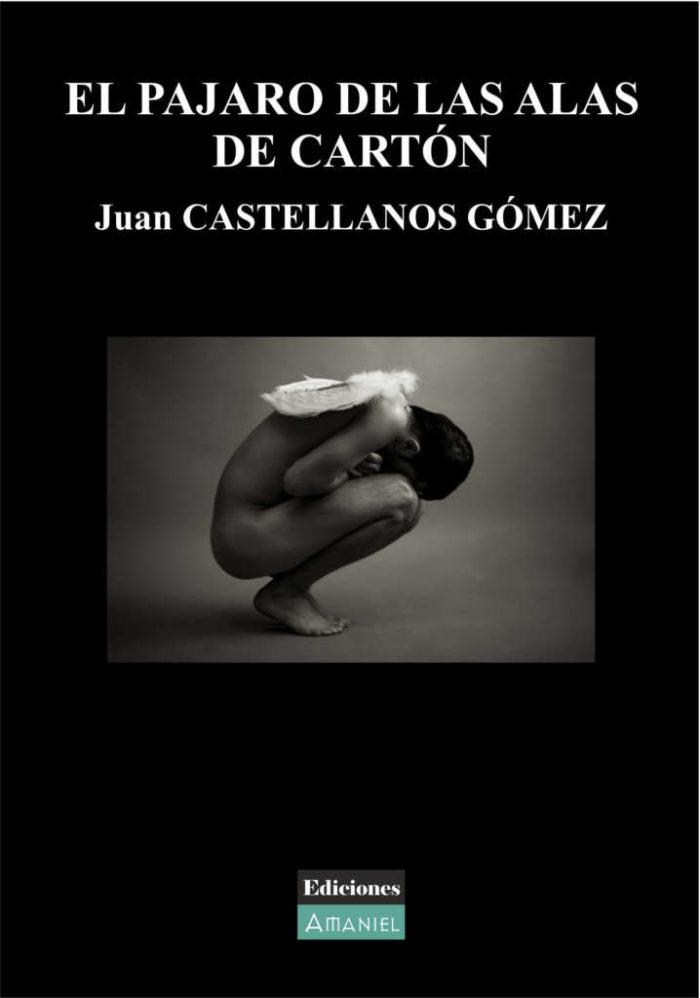EL PÁJARO DE LAS ALAS DE CARTÓN - Juan CASTELLANOS GÓMEZ
