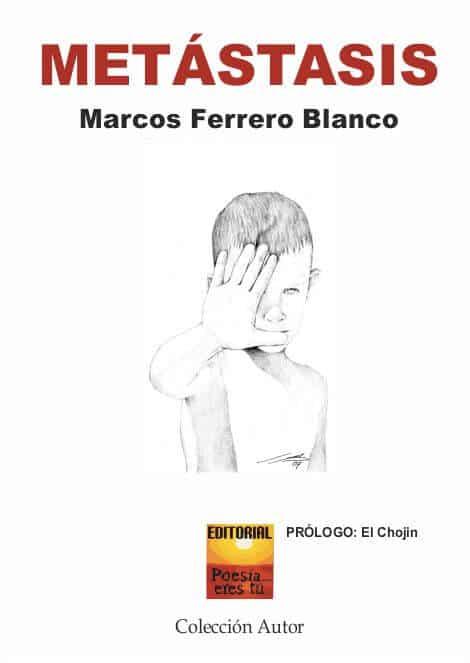 METÁSTASIS. MARCOS FERRERO BLANCO