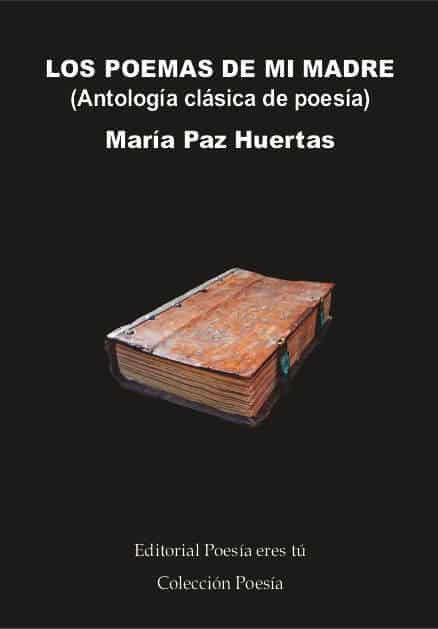 LOS POEMAS DE MI MADRE (Antología clásica de poesía)
