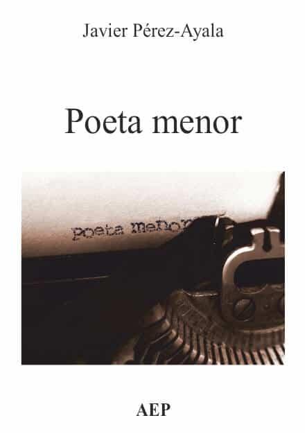 POETA MENOR - Javier PÉREZ-AYALA