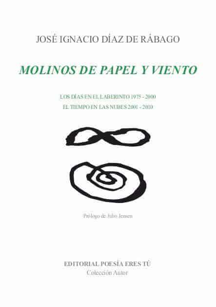 MOLINOS DE PAPEL Y VIENTO - José Ignacio Díaz de Rábago