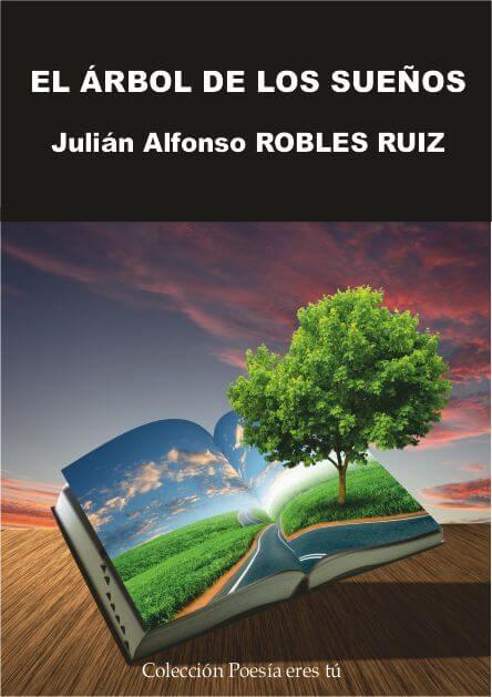 El árbol de los sueños - Julian Alfonso Robles Ruiz