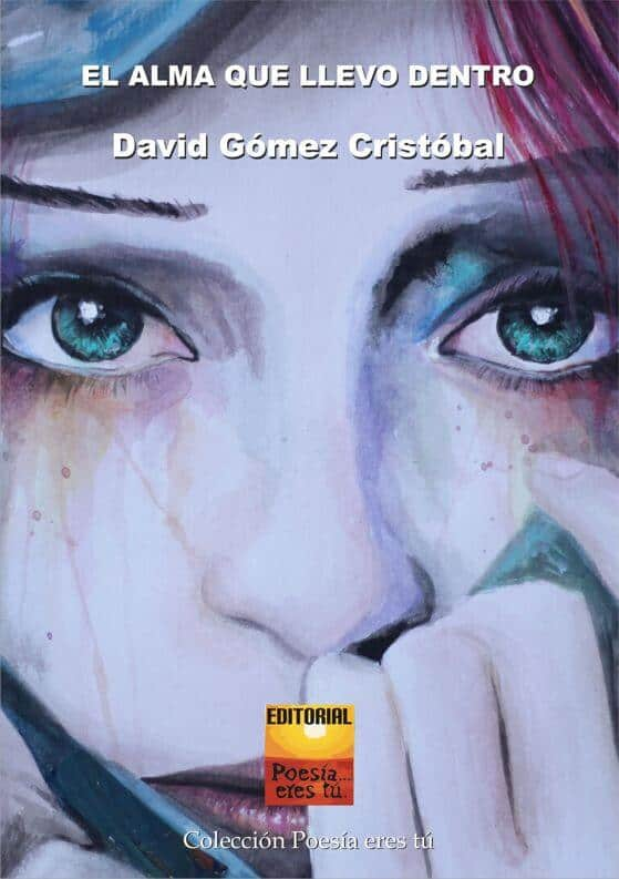 EL ALMA QUE LLEVO DENTRO. DAVID GÓMEZ CRISTÓBAL