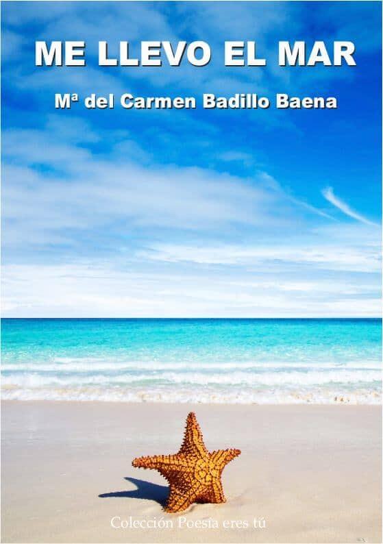 ME LLEVO EL MAR. Mª DEL CARMEN BADILLO BAENA