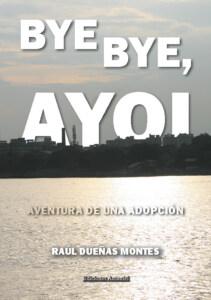 BYE BYE, AYOI. Aventura de una adopción.