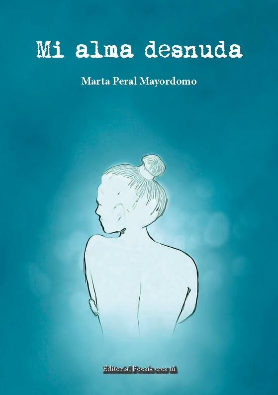 Mi Alma Desnuda Marta Peral Mayordomo